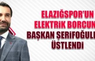 Elazığspor'un Elektrik Borcunu Başkan Şerifoğulları...
