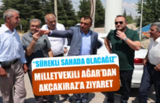 Milletvekili Ağar'dan Akçakiraz'a Ziyaret