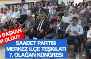 Saadet Partisi Merkez İlçe Teşkilatı 7. Olağan...