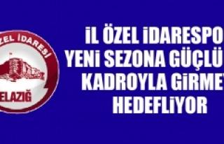 İl Özel İdarespor, Yeni Sezona Güçlü Bir Kadroyla...