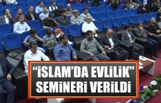 """""""İslam'da Evlilik"""" Semineri Verildi"""