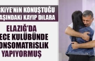 Kayıp Dilara Elazığ'da Konsomatrislik Yapıyormuş