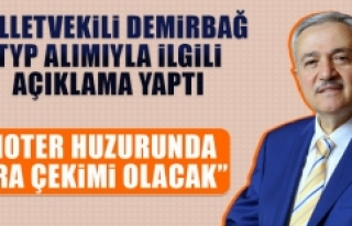 Milletvekili Demirbağ TYP Alımıyla İlgili Açıklama...