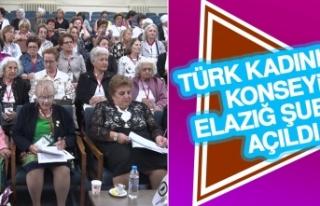 Türk Kadınlar Konseyi Elazığ Şubesi Açıldı