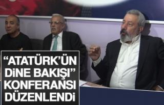 """""""Atatürk'ün Dine Bakışı"""" Konferansı Düzenlendi"""