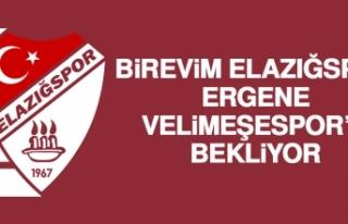 Birevim Elazığspor, Ergene Velimeşespor'u Bekliyor
