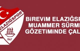 Birevim Elazığspor, Muammer Sürmeli Gözetiminde...