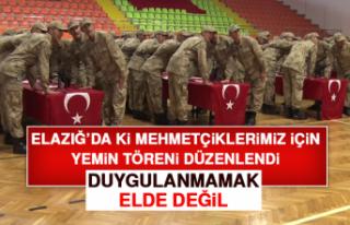 Elazığ'da ki Mehmetçiklerimiz İçin Yemin Töreni...