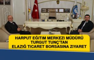 Müdür Turgut Tunç'tan Elazığ Ticaret Borsasına...