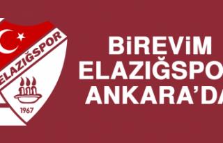Birevim Elazığspor, Ankara'da…