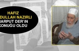 Hafız Abdullah Nazırlı, Harput Der'in Konuğu...