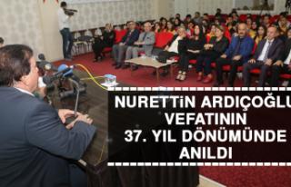 Nurettin Ardıçoğlu, Vefatının 37. Yıl Dönümünde...