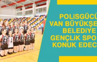 Polisgücü, Van Büyükşehir Belediye Gençlik Spor'u...