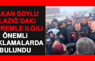 Bakan Soylu Elazığ'daki Depremle İlgili Önemli...