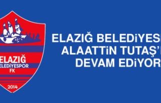 Elazığ Belediyespor, Alaattin Tutaş'la Devam...
