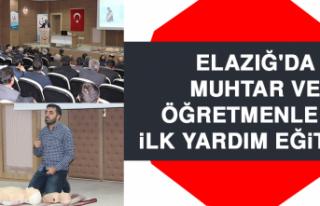 Elazığ'da Muhtar ve Öğretmenlere İlk Yardım...
