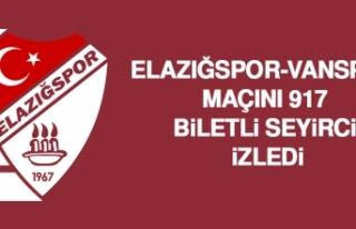 Elazığspor-Vanspor Maçını 917 Biletli Seyirci...