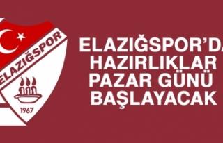Elazığspor'da Hazırlıklar Pazar Günü Başlayacak