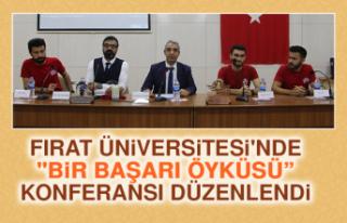 """Fırat Üniversitesi'nde """"Bir Başarı Öyküsü""""..."""