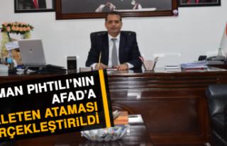 Osman Pıhtılı'nın, AFAD'a Asaleten Ataması...