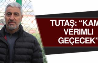 """Tutaş: """"Kamp Verimli Geçecek"""""""
