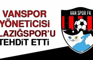 Vanspor Yöneticisi Elazığspor'u Tehdit Etti