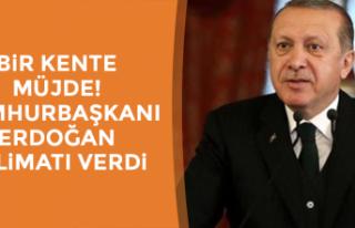 Bir kente müjde! Cumhurbaşkanı Erdoğan talimatı...