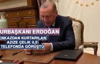 Cumhurbaşkanı Erdoğan, Enkazdan Kurtarılan Azize...