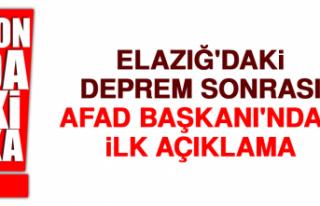 Elazığ'daki Deprem Sonrası AFAD Başkanı'ndan...