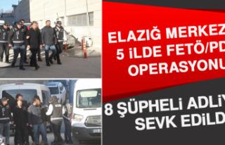 Elazığ Merkezli 5 İlde FETÖ/PDY Operasyonu: 8...