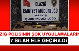Elazığ Polisinin Şok Uygulamalarında, 7 Silah...
