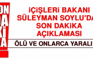 İçişleri Bakanı Süleyman Soylu'dan Son Dakika...