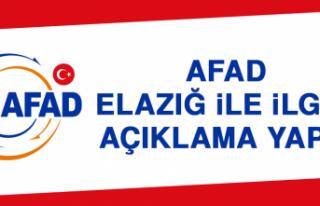 AFAD Elazığ İle İlgili Açıklama Yaptı