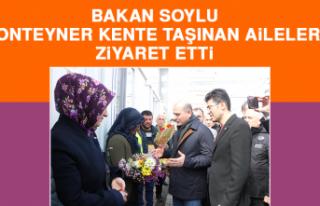 Bakan Soylu, Konteyner Kente Taşınan Aileleri Ziyaret...