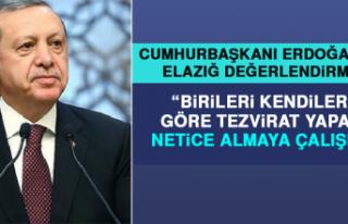 CUMHURBAŞKANI ERDOĞAN'DAN ELAZIĞ DEĞERLENDİRMESİ