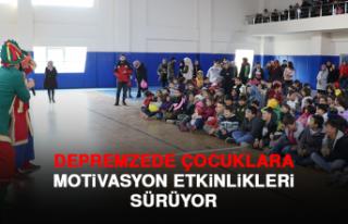 Depremzede Çocuklara Motivasyon Etkinlikleri Sürüyor