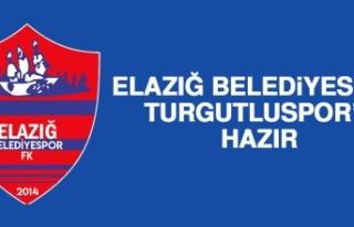 Elazığ Belediyespor Turgutluspor'a Hazır