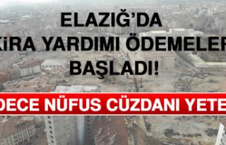 Elazığ'da Kira Yardımı Ödemeleri Başladı!...