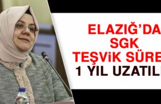 Elazığ'da SGK Teşvik Süresi 1 Yıl Uzatıldı