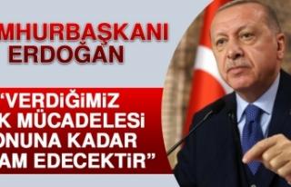 Erdoğan: Verdiğimiz Hak Mücadelesi Sonuna Kadar...