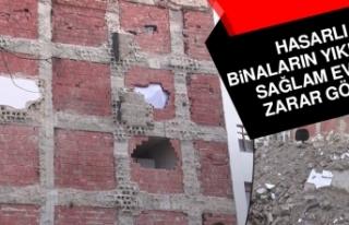 Hasarlı Binaların Yıkımında Sağlam Evler Zarar...