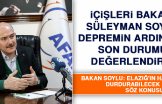 İçişleri Bakanı Soylu, Depremin Ardından Son...