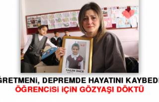Öğretmeni, Depremde Hayatını Kaybeden Öğrencisi...