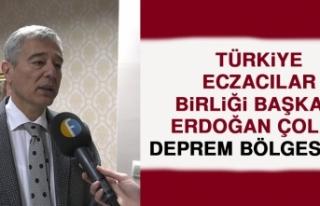 Türkiye Eczacılar Birliği Başkanı Çolak, Deprem...
