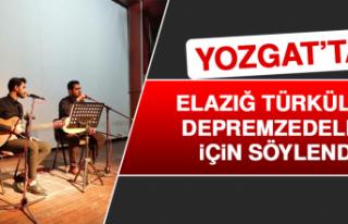Yozgat'ta Elazığ Türküleri Depremzedeler İçin...