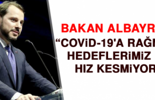 Bakan Albayrak: Covid-19'a Rağmen Hedeflerimiz...