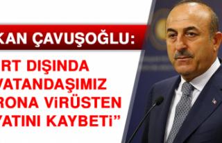 Bakan Çavuşoğlu: Yurt Dışında 32 Vatandaşımız...