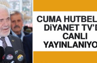 Cuma Hutbeleri Diyanet Tv'de Canlı Yayınlanıyor!