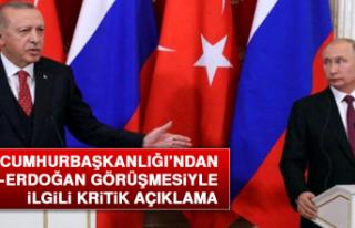 Cumhurbaşkanlığı'ndan Putin-Erdoğan Görüşmesiyle...