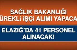 Elazığ'da 41 Personel Alımı Yapılacak!